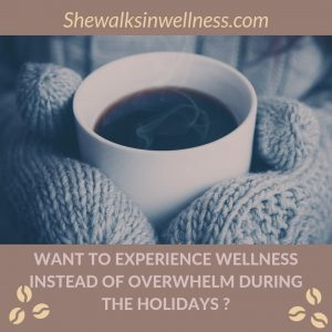 Secrets to Shifting from Overwhelm to Wellness During the Holidays